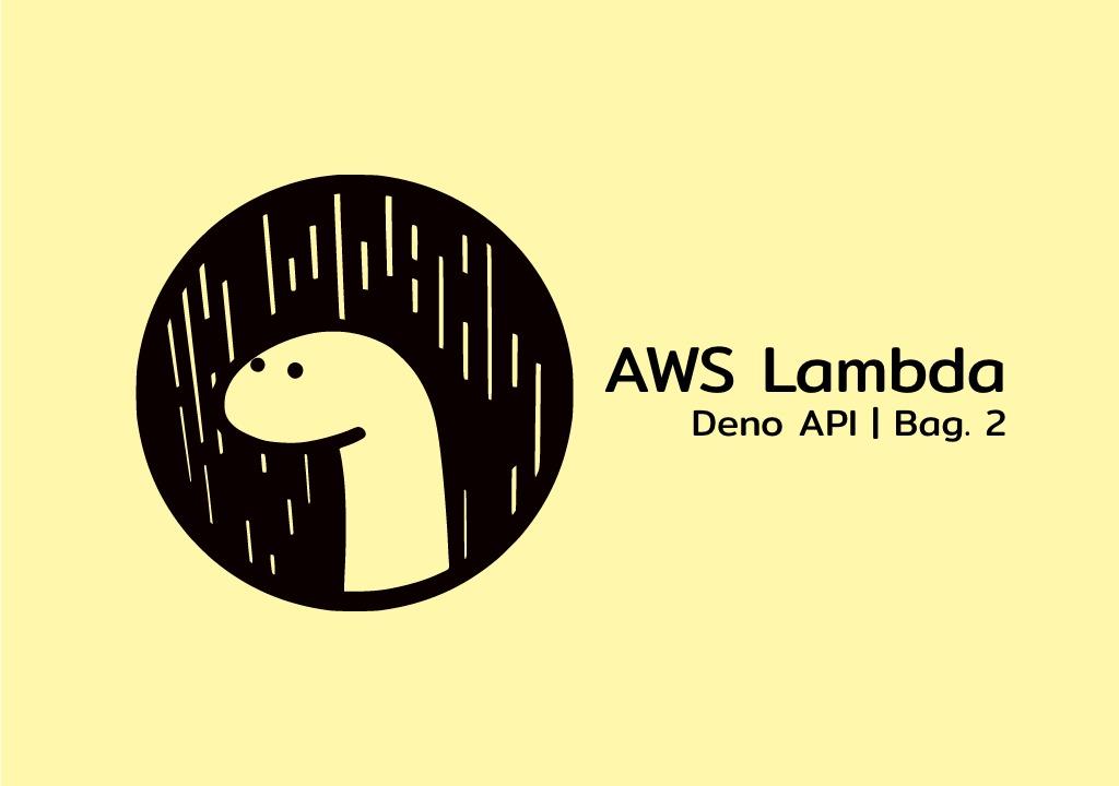 Membuat API Menggunakan Deno pada AWS Lambda