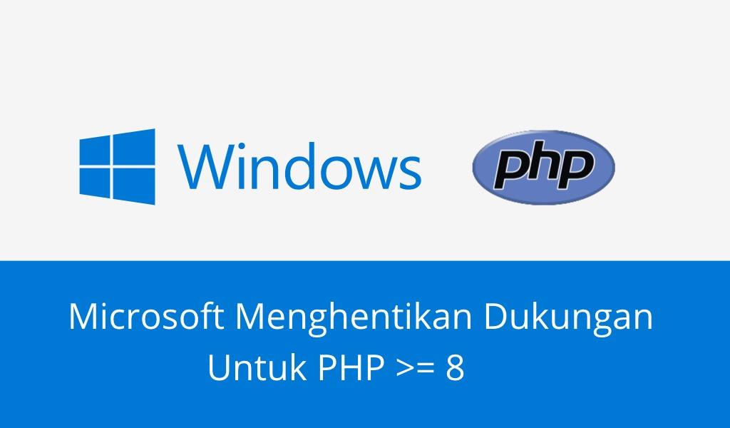 Microsoft Menghentikan Dukungan untuk PHP 8 pada Windows