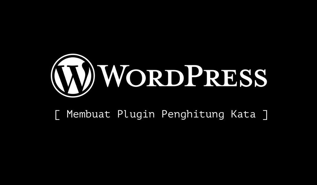 Membuat Plugin WordPress: Penghitung Kata