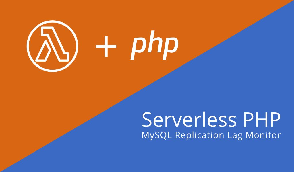 MySQL Replication Lag Monitor dengan PHP dan AWS Lambda
