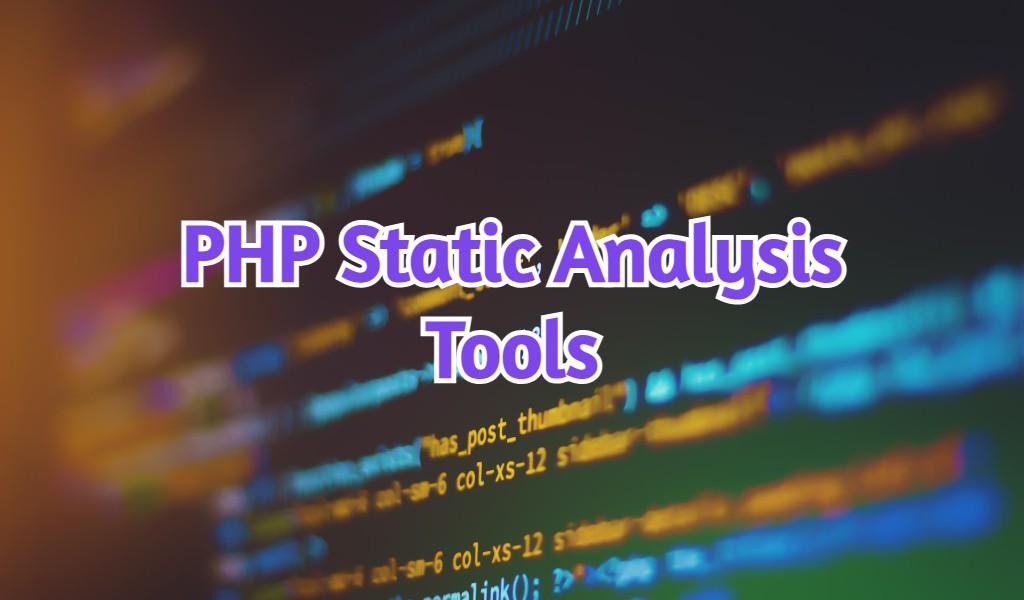 3 PHP Static Analysis Tools: Phan, PHPStan, Psalm